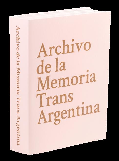 Archivo de la Memoria Trans Argentina, Editorial Chaco, 2020.